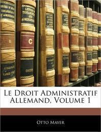 Le Droit Administratif Allemand, Volume 1