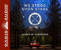 We Stood Upon Stars (Library Edition)