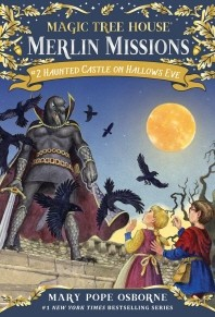 Magic Tree House Merlin Mission. 2: Haunted Castle on Hallows Eve