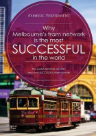 Why Melbourne's Tram Network is the most SUCCESSFUL in the world