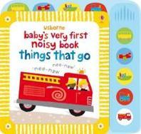 Baby''s Very First Noisy Things That Go