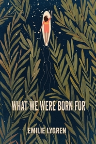 What We Were Born For