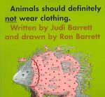 Animals Should Definitely Not Wear Clothing (1 Paperback/1 CD) [With Paperback Book]