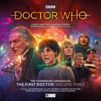The Companion Chronicles: The First Doctor Adventure Volume 3