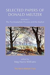 Selected Papers of Donald Meltzer - Vol. 3