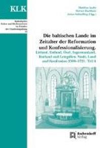 Die baltischen Lande im Zeitalter der Reformation und Konfessionalisierung
