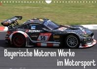 Bayerische Motoren Werke im Motorsport (Wandkalender 2022 DIN A4 quer)
