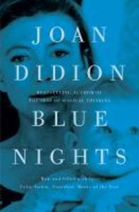 Blue Nights. Joan Didion