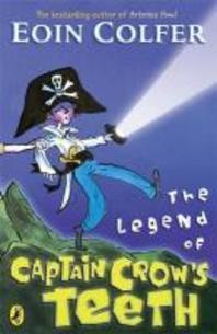 The Legend of Captain Crow's Teeth. Eoin Colfer
