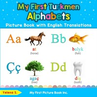 My First Turkmen Alphabets Picture Book with English Translations