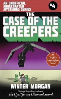 The Case of the Missing Overworld Villain (for Fans of Creepers), 4