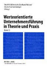 Werteorientierte Unternehmensfuehrung in Theorie Und Praxis