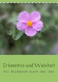 Erkenntnis und Weisheit - Hildegard von Bingen (Tischkalender 2022 DIN A5 hoch)