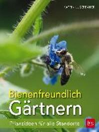 Bienenfreundlich Gaertnern