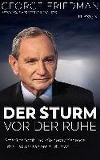 George Friedman: Der Sturm vor der Ruhe