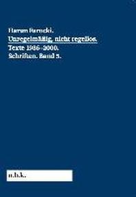 Harun Farocki. Schriften Band 5 Unregelmaessig, nicht regellos. Texte 1986-2000