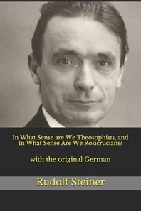 In What Sense are We Theosophists, and In What Sense Are We Rosicrucians?