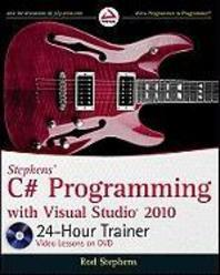 Stephens' C# Programming with Visual Studio 2010 24-Hour Trainer [With DVD]