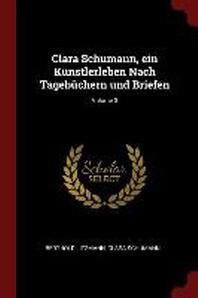 Clara Schumann, Ein Kunstlerleben Nach Tagebuchern Und Briefen; Volume 3