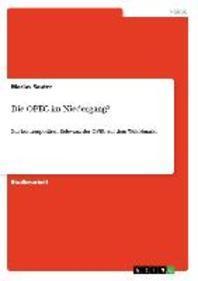 Die OPEC im Niedergang?