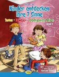 Kinder entdecken ihre 7 Sinne. Band 2