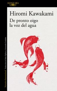 de Pronto Oigo La Voz del Agua / Suddenly I Hear the Voice of Water