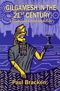 Gilgamesh in the 21st Century