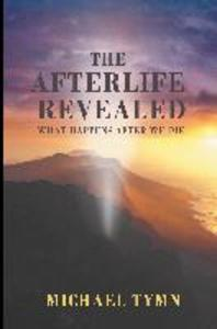 The Afterlife Revealed