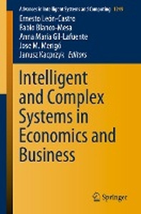 Intelligent and Complex Systems in Economics and Business