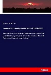 Harvard University in the war of 1861-1865