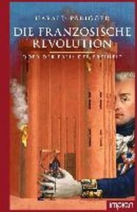 Die Franzoesische Revolution oder der Preis der Freiheit