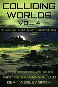 Colliding Worlds, Vol. 4
