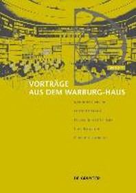 Vortrge Aus Dem Warburg-Haus. Band 11