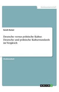 Deutsche versus polnische Kultur. Deutsche und polnische Kulturstandards im Vergleich