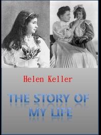 The Story of My Life (헬렌 켈러의 '나의 이야기', English Version)