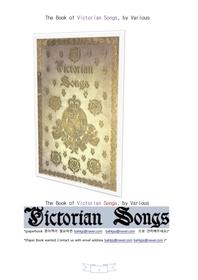 영국빅토리아여왕시대의 노래 시.The Book of Victorian Songs, by Various