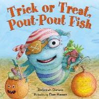 Trick or Treat, Pout-Pout Fish