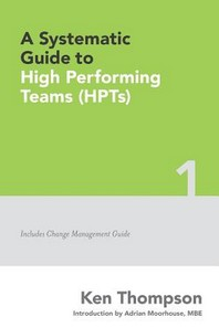 A Systematic Guide To High Performing Teams (HPTs)