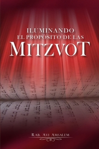 Iluminando El Proposito de las Mitzvot