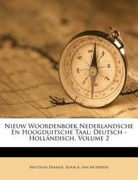 Nieuw Woordenboek Nederlandsche En Hoogduitsche Taal
