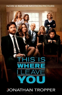 This Is Where I Leave You [Film tie-in]
