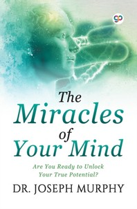 The Miracles of Your Mind
