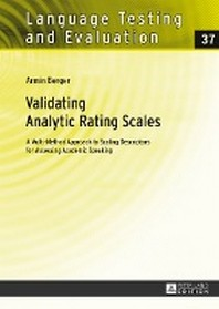 Validating Analytic Rating Scales; A Multi-Method Approach to Scaling Descriptors for Assessing Academic Speaking