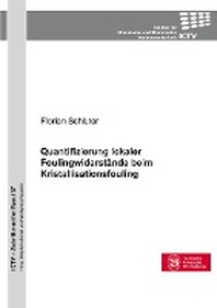 Quantifizierung lokaler Foulingwiderstaende beim Kristallisationsfouling