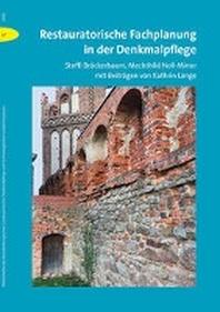 Restauratorische Fachplanung in der Denkmalpflege
