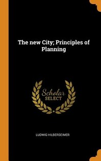 The New City; Principles of Planning