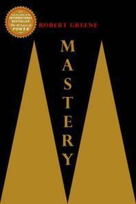 Mastery. by Robert Greene
