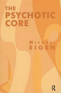 The Psychotic Core