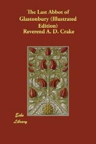 The Last Abbot of Glastonbury (Illustrated Edition)