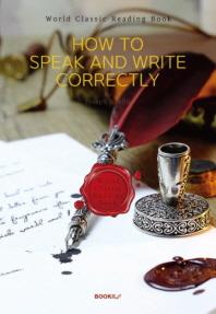 영어 올바르게 말하고 잘 쓰는 법 : How to Speak and Write Correctly [영어원서]